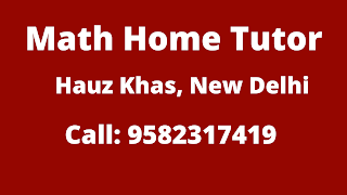 Best Maths Home Tutor Hauz Khas, Delhi.