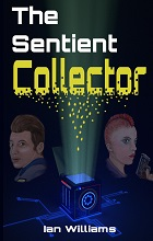 The Sentient Collector by Ian Williams book cover