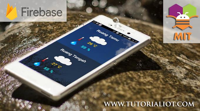 ESP32 Firebase vs MIT App Inventor: 7 Langkah Mudah Membuat Aplikasi Monitoring via Smartphone