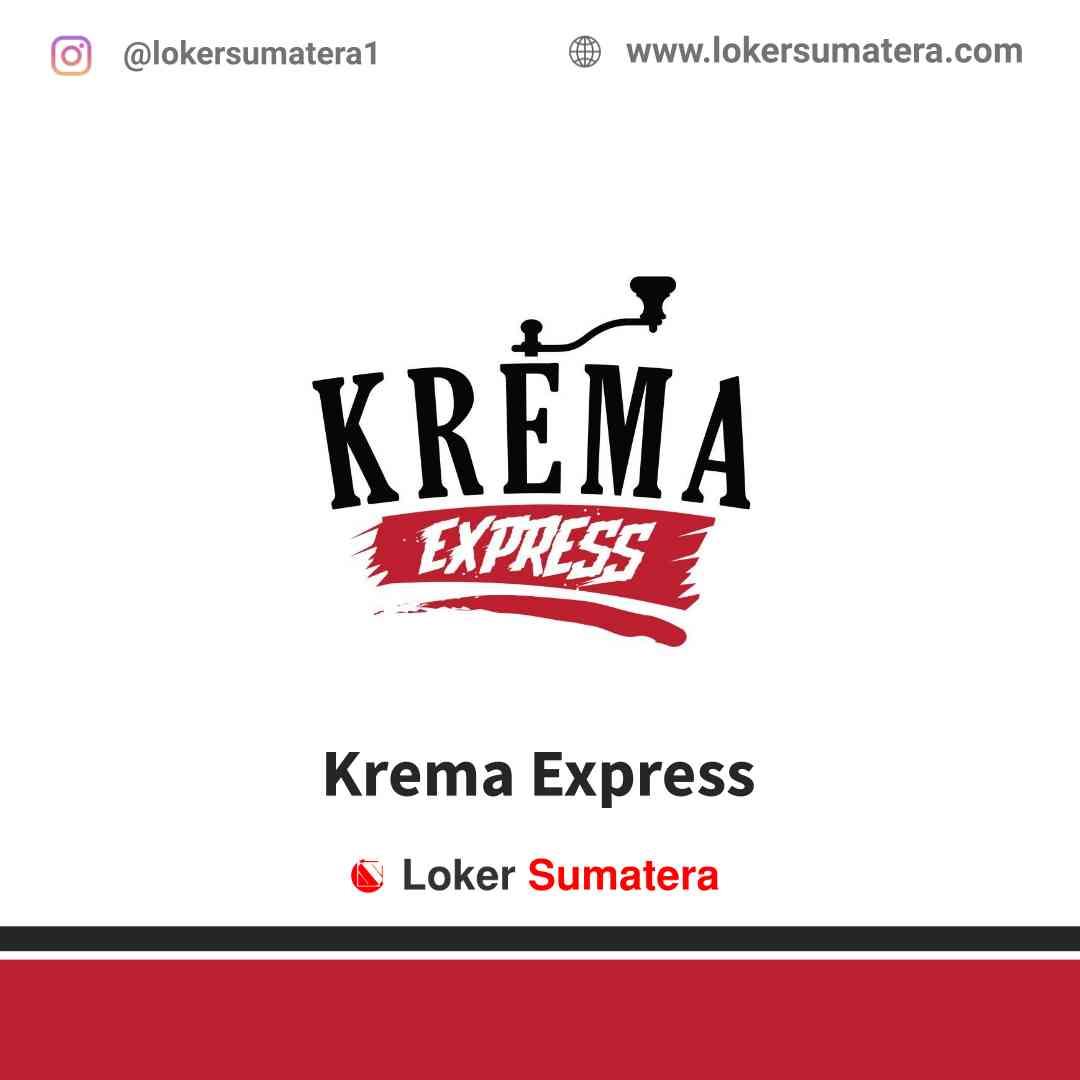 Lowongan Kerja Pekanbaru, Krema Express Juli 2021