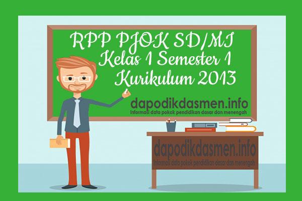 RPP PJOK SD MI Kelas 1 Semester 1 Kurikulum 2013 Revisi Terbaru
