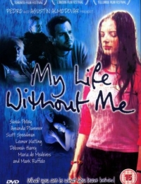 My Life Without Me | Bmovies