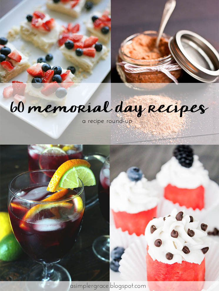 60 Memorial Day Menu Ideas | A Recipe Round-Up - A Simpler Grace - Some yummy cookout recipes from my favorite food bloggers.