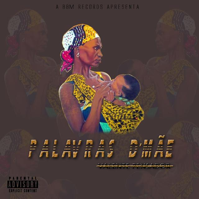 Valente Pensador - Palavras D´Mãe (Rap)Download Mp3