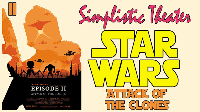 Simplistic Theater Episode II : Star Wars - Attack Of The Clones