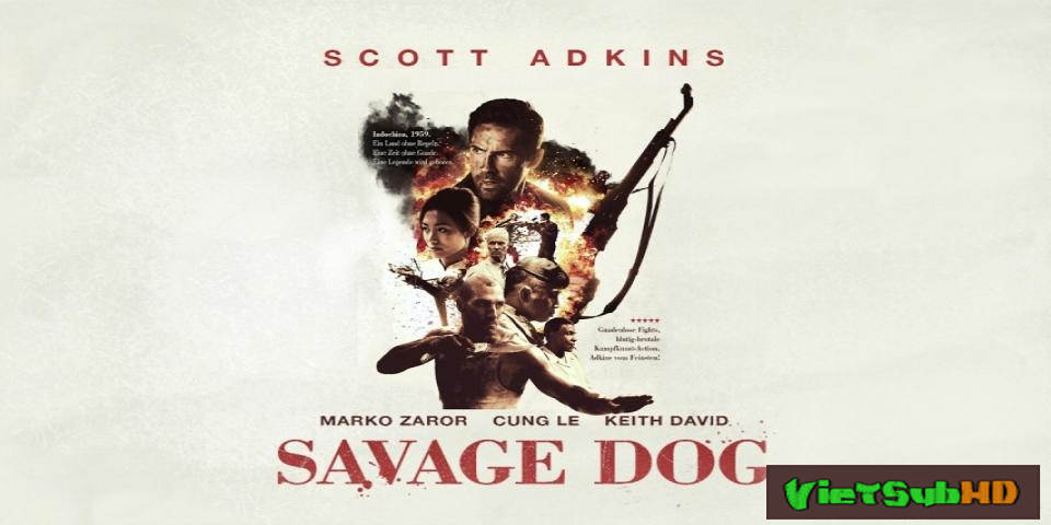 Phim Chiến Binh Huyền Thoại VietSub HD | Savage Dog 2017
