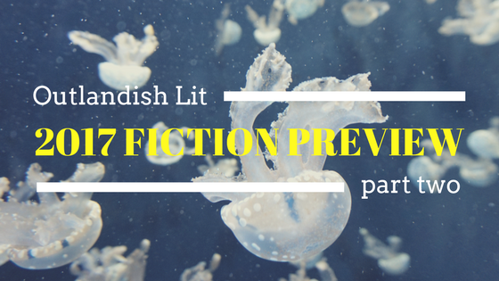 Outlandish Lit 2017 Fiction Preview :: Part Two