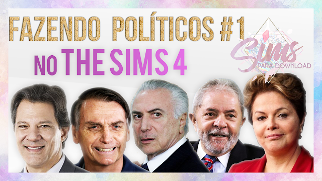 políticos-brasileiros-dilma-rousseff-temer-bolsonaro-haddad-lula-the-sims-4-sims-para-download