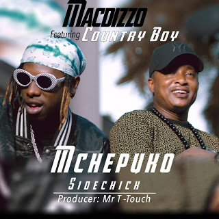 Download Audio | Macdizzo ft Country Boy - Mchepuko