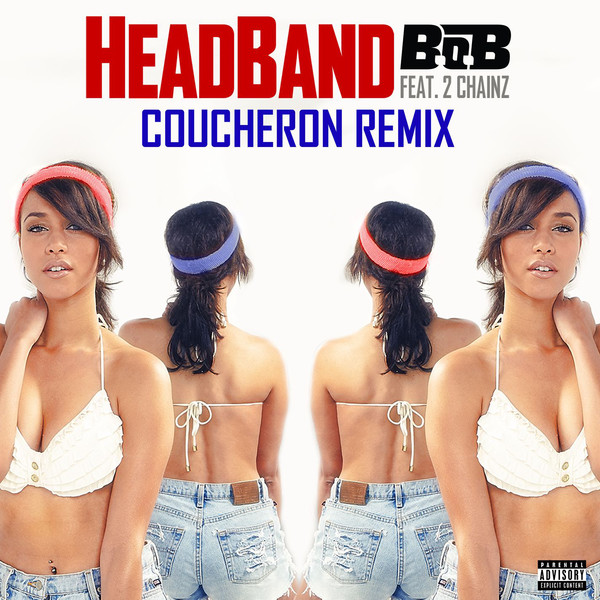 B.o.B - HeadBand (feat. 2 Chainz) [Coucheron Remix] - Single  Cover