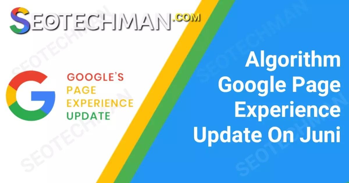Pembaruan Algoritme Google Page Experience akan Diluncurkan pada Pertengahan Juni