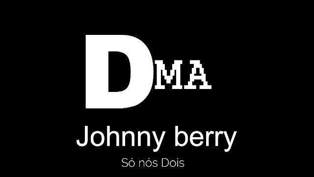 Baixar nova música Johnny Berry - Só Nós Dois mp3.2018.descarregar