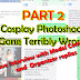 Part 2 - Cosplay Photoshoot Gone Terribly Wrong