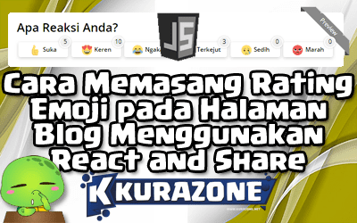 Cara Memasang Rating Emoji pada Halaman Blog Menggunakan React and Share