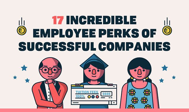 17 Incredible Employee Perks of Successful Companies