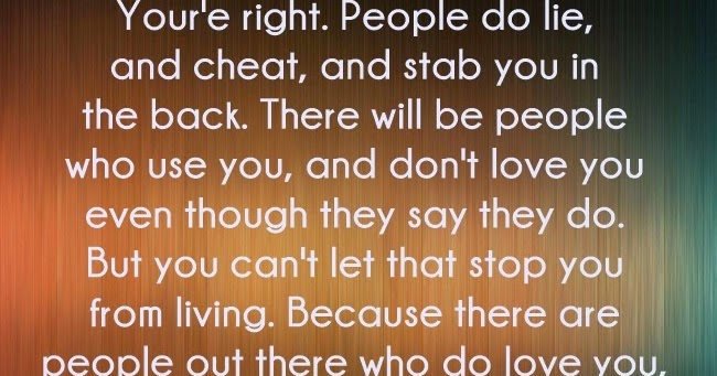 You Re Right People Do Lie And Cheat And Stab You In: People Do Lie, And Cheat, And Stab You In The Back