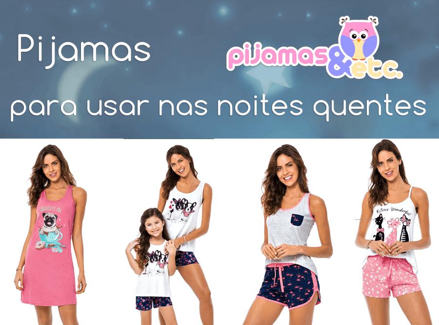 Pijamas para usar nas noites quentes do verão