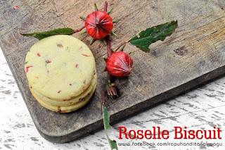 RESEPI BISKUT ROSELLE, bahan-bahan RESEPI BISKUT ROSELLE, roselle atau ribena kampung, biskut ribena kampung