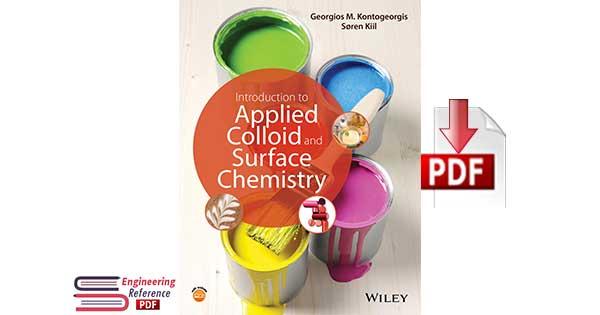 Introduction to Applied Colloid and Surface Chemistry 1st Edition by Georgios M. Kontogeorgis, Soren Kiil