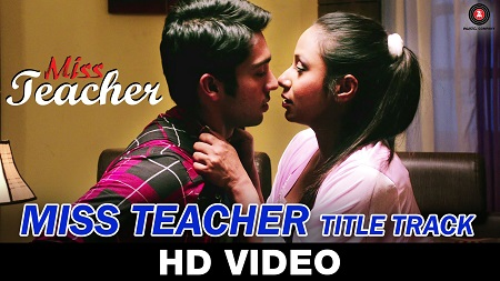 Miss Teacher Title Track Nitin Bali New Indian Songs 2016 Kamalika Chanda and Resham Thakkar