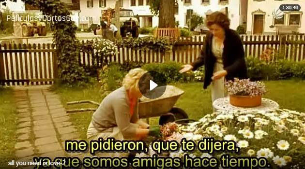 CLIC PARA VER VIDEO All You Need is Love - Todos lo que necesitas es Amor - PELICULA - Alemania - 2009