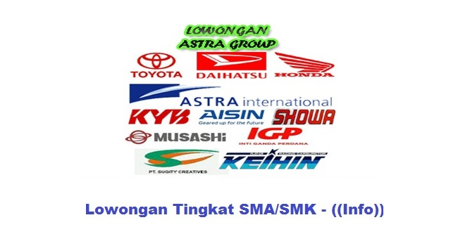 Info Loker New ASTRA GROUP Indonesia Tingkat SMA/SMK