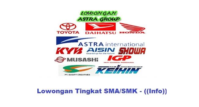 Info Loker New ASTRA GROUP Indonesia Tingkat SMA/SMK Bulan April 2017