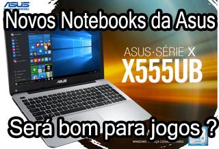 notebook asus x555ub é bom para jogos pesados ?