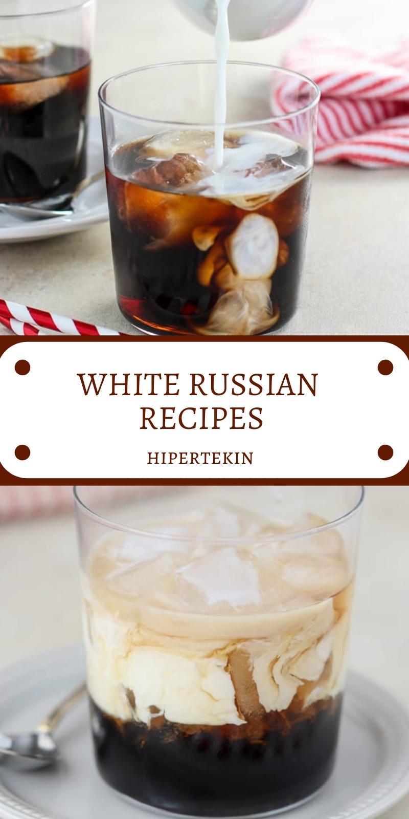 WHITE RUSSIAN RECIPES