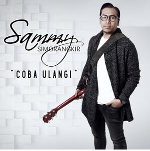 Lirik Lagu Sammy Simorangkir – Coba Ulangi
