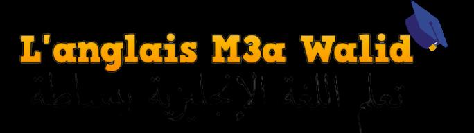 L'anglais M3a Walid