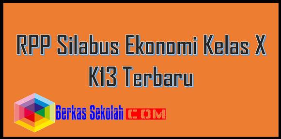 RPP Silabus Ekonomi Kelas X K13 Terbaru
