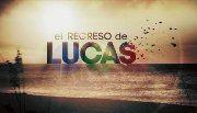El regreso de Lucas novela