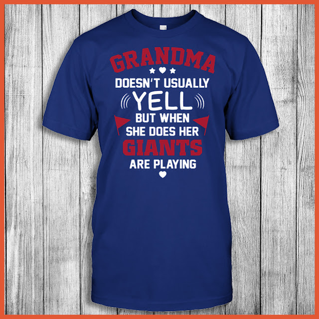Grandma Doesn't Usually Yell But When She Does Her Giants Are Playing Shirt