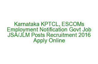 Karnataka KPTCL, ESCOMs Employment Notification Govt Job JSA/JLM Posts Recruitment 2016 Apply Online