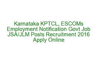 Karnataka KPTCL, ESCOMs Employment Notification Govt Job JSA/JLM Posts Recruitment 2016 Apply Online