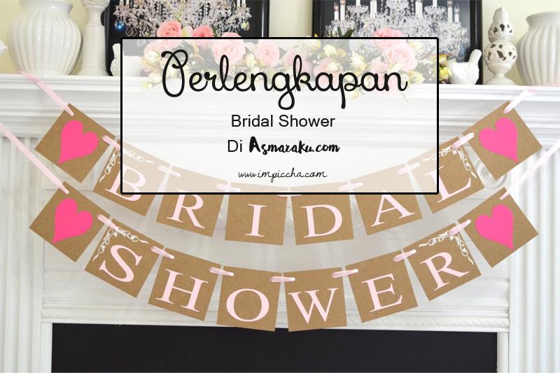 bridal shower adalah pesta yang dikhususkan untuk calon pengantin wanita sebelum melepaskan masa lajangnya biasanya calon pengantin wanita berkumpul