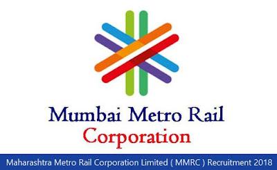 Maharashtra Metro Rail Corporation Limited ( MMRC ) Recruitment 2018