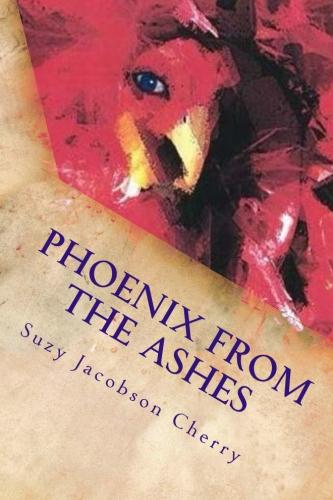 https://www.amazon.com/Phoenix-Ashes-Suzanne-Jacobson-Cherry/dp/1482774836/ref=sr_1_1?ie=UTF8&qid=1511641908&sr=8-1&keywords=suzanne+jacobson+cherry