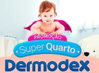 Promoção Super Quarto Dermodex superquarto.com.br
