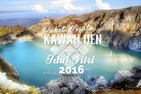 Paket Wisata Kawah Ijen Spesial Idul Fitri | Lebaran