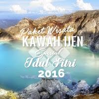 Paket Wisata Kawah Ijen Spesial Idul Fitri | Lebaran 2017