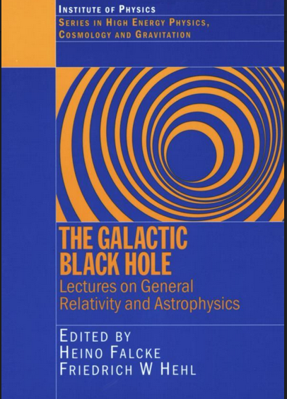 The Galactic Black Hole Lectures on General Relativity