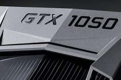 Nvidia GTX 1050 3 GB, Pilihan Yang Tepat Untuk Gamer Low Budget!