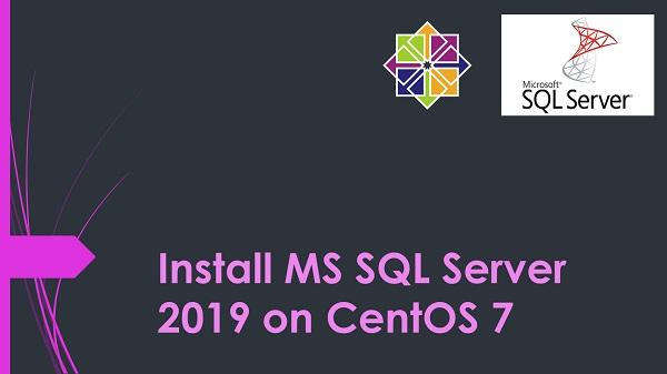 Install MS SQL Server 2019 on CentOS 7