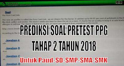 Soal Pretest PPG tahap 2 untuk Paud, SD, SMP dan SMA tahun 2018