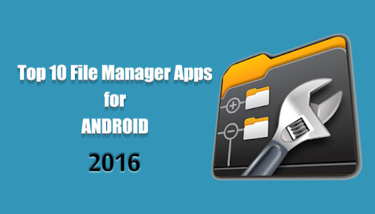 Top 10 Most Popular File Manager Apps for Android (2016)         |          Spicy Tech Tips