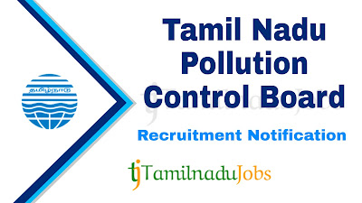 TNPCB Recruitment notification 2019, govt jobs for graduates, tamil nadu govt jobs