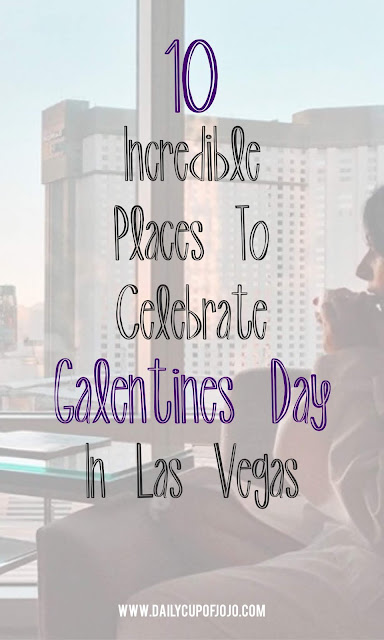 10 Incredible Places To Celebrate Galentine's Day In Las Vegas