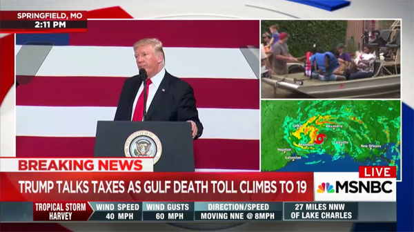 screenshot of MSNBC while Trump was giving his tax reform address; the chyron reads: 'TRUMP TALKS TAXES AS GULF DEATH TOLL CLIMBS TO 19'